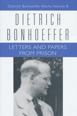 Letters and Papers from Prison: Dietrich Bonhoeffer Works [DBW], Volume 8  -     Edited By: John W. deGruchy     By: Dietrich Bonhoeffer