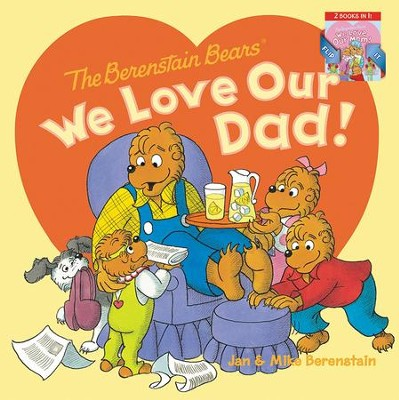 The Berenstain Bears' We Love Our Dad/We Love Our Mom, 2 Books in 1  -     By: Jan Berenstain, Mike Berenstain     Illustrated By: Jan Berenstain, Mike Berenstain