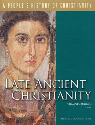 Late Ancient Christianity  -     Edited By: Virginia Burrus     By: Virginia Burrus(Ed.)