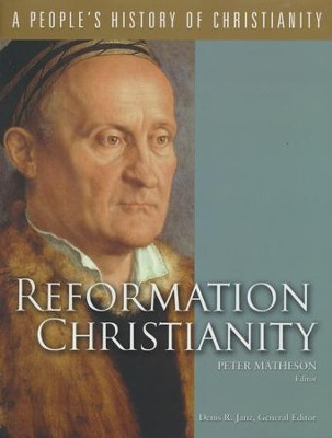 Reformation Christianity: A People's History of Christianity   -     Edited By: Peter Matheson