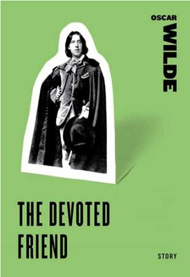 The Devoted Friend - eBook  -     By: Oscar Wilde