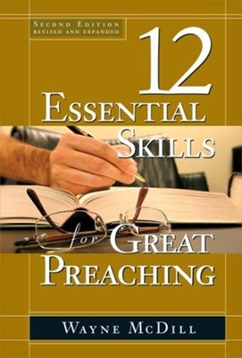 The 12 Essential Skills for Great Preaching: Second Edition - eBook  -     By: Wayne McDill