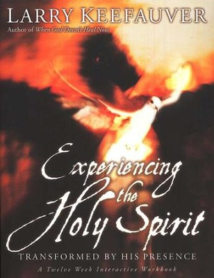 Experiencing the Holy Spirit  -     By: Larry Keefauver