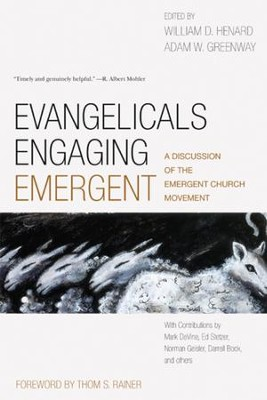 Evangelicals Engaging Emergent: A Discussion of the Emergent Church Movement - eBook  -     By: William Henard, Adam Greenway