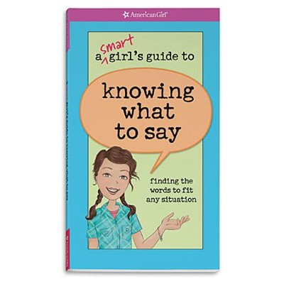 A Smart Girl's Guide to Knowing What to Say  -     By: Patti Kelley Criswell