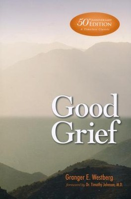 Good Grief: 50th Anniversary Large Print Edition  -     By: Granger Westberg