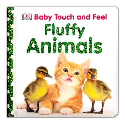 Baby Touch and Feel: Fluffy Animals  -