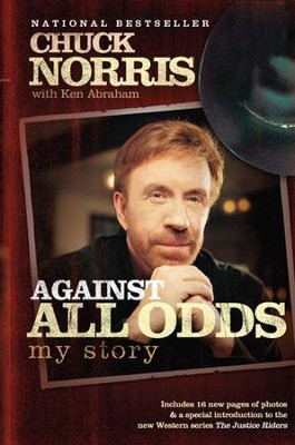 Against All Odds: My Story - eBook  -     By: Chuck Norris, Ken Abraham