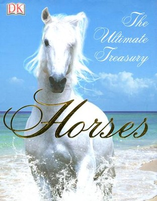 Horses: The Ultimate Treasury   -