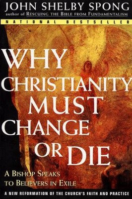 Why Christianity Must Change or Die - eBook  -     By: John Shelby Spong