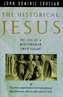 The Historical Jesus: The Life of a Mediterranean Jewish Peasant - eBook  -     By: John Dominic Crossan