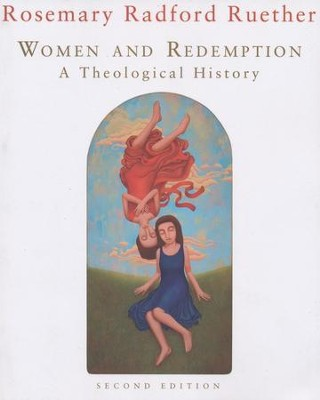 Women and Redemption: A Theological History, Second Edition  -     By: Rosemary Radford Ruether