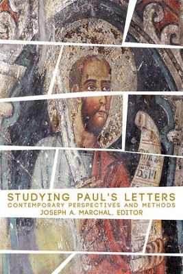 Studying Paul's Letters: Contemporary Perspectives and Methods  -     Edited By: Joseph A. Marchal     By: Edited by Joseph A. Marchal