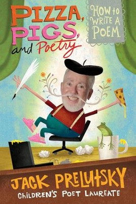 Pizza, Pigs, and Poetry - eBook  -     By: Jack Prelutsky