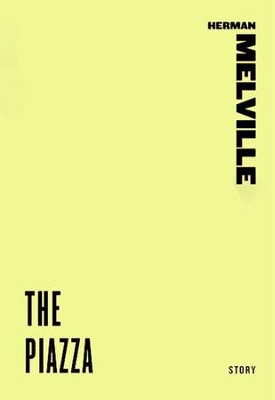 The Piazza - eBook  -     By: Herman Melville
