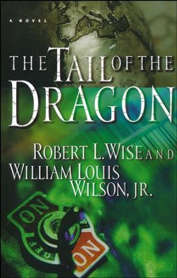 The Tail of the Dragon  -     By: Robert L. Wise