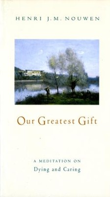 Our Greatest Gift - eBook  -     By: Henri Nouwen