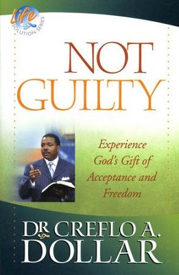 Not Guilty  -     By: Dr. Creflo A. Dollar