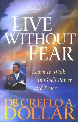 Live Without Fear  -     By: Dr. Creflo A. Dollar