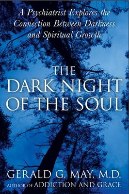The Dark Night of the Soul - eBook  -     By: Gerald G. May