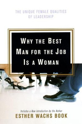 Why the Best Man for the Job Is a Woman - eBook  -     By: Esther Wachs Book