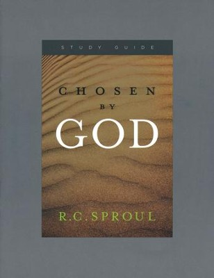 Chosen by God, Study Guide   -     By: R. C. Sproul
