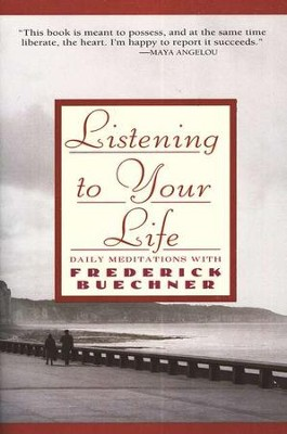 Listening To Your Life   -     By: Frederick Buechner