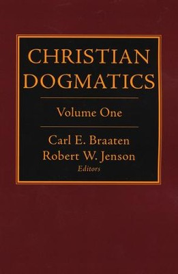 Christian Dogmatics, Vol.1   -     Edited By: Carl E. Braaten, Robert W. Jenson     By: Edited by Carl E. Braaten & Robert W. Jenson