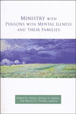 Ministry with Persons with Mental Illness and Their Families  -     Edited By: Steven D. Thurber