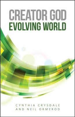 Creator God, Evolving World  -     By: Cynthia Crysdale, Neil Ormerod