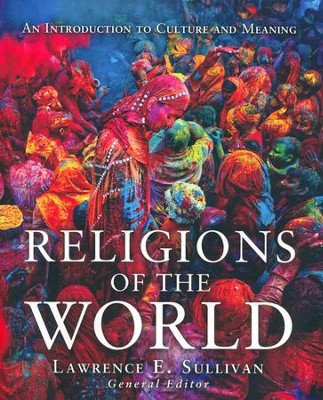 Religions of the World: An Introduction to Culture and Meaning  -     Edited By: Lawrence Sullivan     By: Edited by Lawrence Sullivan