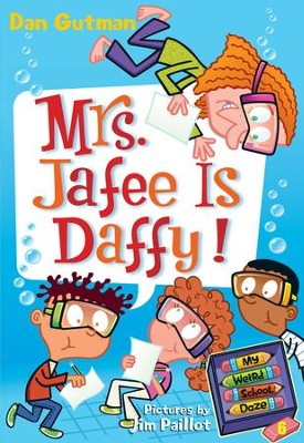 My Weird School Daze #6: Mrs. Jafee Is Daffy! - eBook  -     By: Dan Gutman     Illustrated By: Jim Paillot