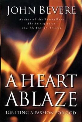 A heart ablaze john bevere 9780785269908 christianbook a heart ablaze by john bevere fandeluxe Gallery