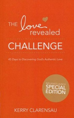 Love Revealed 45-Day Devotional Guide  -     By: Kerry Clarensau