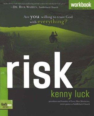Risk: Are You Willing to Trust God with Everything? (Workbook) God's Man Series  -     By: Kenny Luck