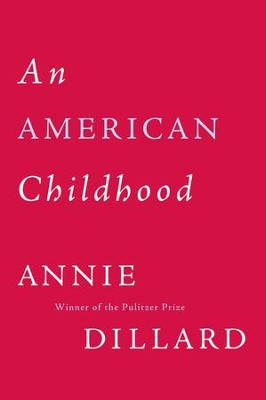 American Childhood - eBook  -     By: Annie Dillard