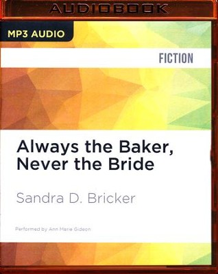 #1: Always the Baker, Never the Bride - unabridged audio book on CD  -     Narrated By: Marie Gideon, Odom William     By: Sandra D. Bricker