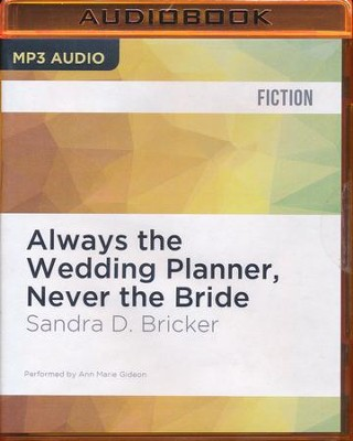 #2: Always the Wedding Planner, Never the Bride - unabridged audio book on CD  -     Narrated By: Ann Marie Gideon     By: Sandra D. Bricker