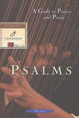 Psalms: A Guide to Prayer & Praise, Fisherman Bible Studies  -     By: Ronald Klug
