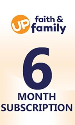 UP Faith & Family 6 Month Subscription   -