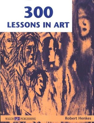 300 Lessons in Art   -     By: Robert Henkes