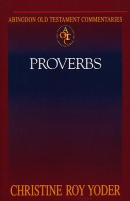 Proverbs: Abingdon Old Testament Commentary   -     By: Christine Yoder