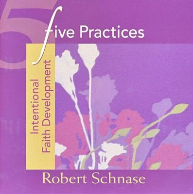 Five Practices: Intentional Faith Development  -     By: Robert Schnase