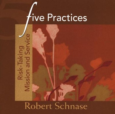 Five Practices: Risk-Taking Mission and Service   -     By: Robert Schnase