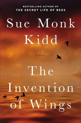 The Invention of Wings    -     By: Sue Monk Kidd