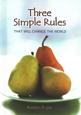Three Simple Rules That Will Change the World   -     By: Rueben Job
