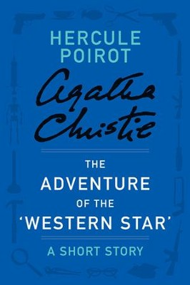 The Adventure of the 'Western Star': A Hercule Poirot Short Story - eBook  -     By: Agatha Christie