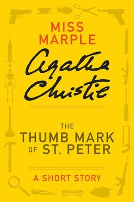 The Thumb Mark of St Peter: A Miss Marple Short Story - eBook  -     By: Agatha Christie