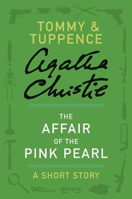 The Affair of the Pink Pearl: A Tommy & Tuppence Short Story - eBook  -     By: Agatha Christie
