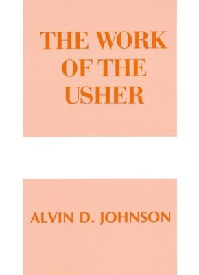 The Work of the Usher    -     By: Alvin Johnson